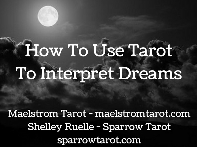 How To Use TarotTo Interpret Dreams